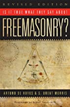 Is it True What They Say About Freemasonry?…