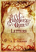 The Fiddlers Gun Letters by A. S. Peterson