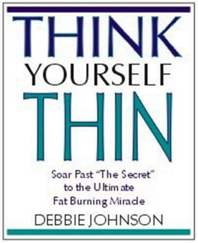 think-yourself-thin-soar-past-the-secret-to-the-ultimate-fat-burning-miracle