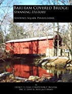 Bartram Covered Bridge: Spanning History by…