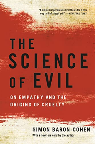 the-science-of-evil-on-empathy-and-the-origins-of-cruelty
