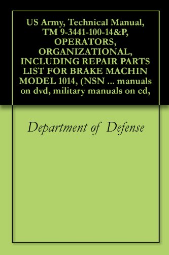 us-army-technical-manual-tm-9-3441-100-14p-operators-organizational-including-repair-parts-list-for-brake-machin-model-1014-nsn-3441-00-265-7137-manuals-on-dvd-military-manuals-on-cd