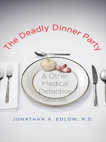 the-deadly-dinner-party-and-other-medical-detective-stories
