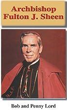 Archbishop Fulton J. Sheen by Bob Lord