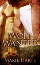 Wolf Wanted (Mark of Lycos) by Marie Harte