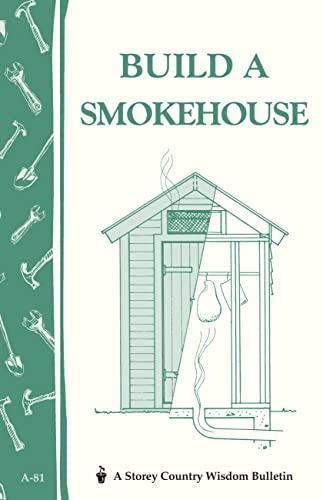 build-a-smokehouse-storey-country-wisdom-bulletin-a-81