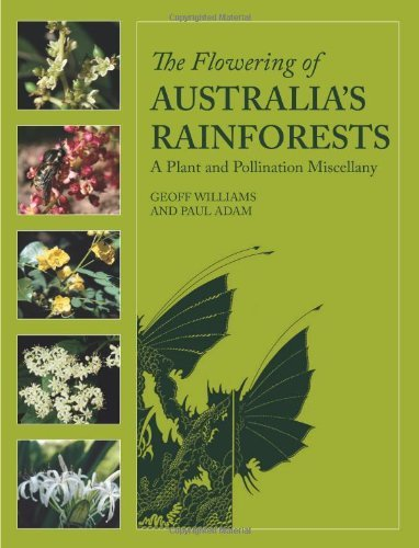 the-flowering-of-australias-rainforests-a-plant-and-pollination-miscellany