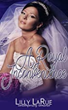 A Royal Inconvenience by Lilly LaRue