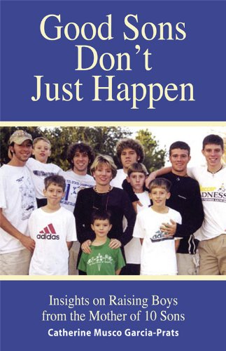 good-sons-dont-just-happen-insights-on-raising-boys-from-a-mother-of-10-sons