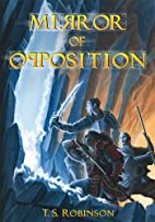 Mirror of Opposition by T. S. Robinson