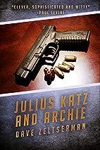 Julius Katz and Archie by Dave Zeltserman