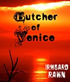 Butcher of Venice by Irmgard Rawn