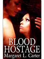 Blood Hostage by Margaret L. Carter