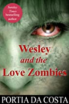 Wesley and the Sex Zombies by Portia da…