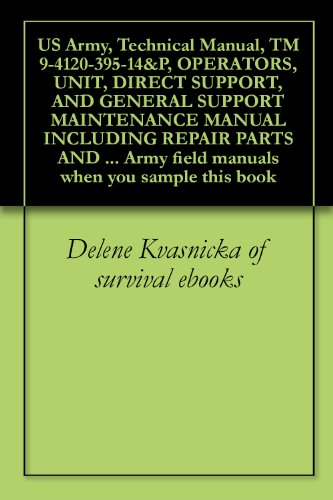 us-army-technical-manual-tm-9-4120-395-14p-operators-unit-direct-support-and-general-support-maintenance-manual-including-repair-parts-and-special-field-manuals-when-you-sample-this-book