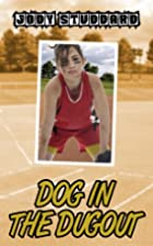 Dog In The Dugout (Softball Star Series) by…