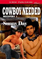 Cowboy Needed (Recovery, #1) by Sunny Day