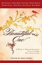 Beautiful One: A Walk In Deeper Intimacy…