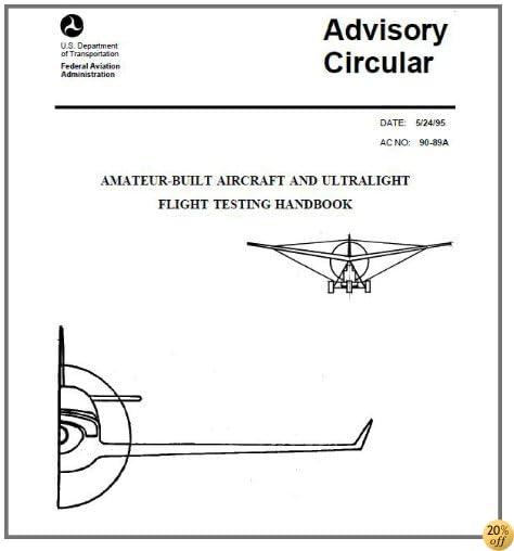 TAMATEUR-BUILT AIRCRAFT AND ULTRALIGHT FLIGHT TESTING HANDBOOK ON KINDLE Federal Aviation Administration (FAA)
