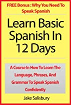 Learn Basic Spanish In 12 Days: A Course In…