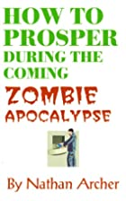 How to Prosper During the Coming Zombie…