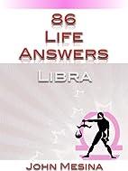 86 Life Answers: Libra by John Mesina