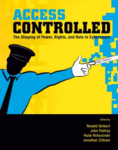 access-controlled-the-shaping-of-power-rights-and-rule-in-cyberspace-information-revolution-and-global-politics