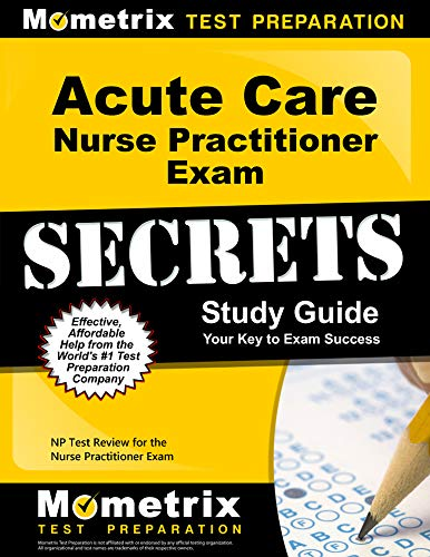 acute-care-nurse-practitioner-exam-secrets-study-guide-np-test-review-for-the-nurse-practitioner-exam