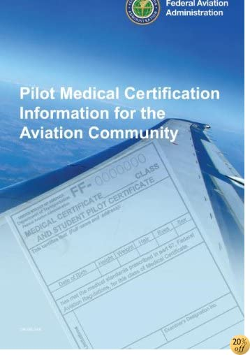Pilot Medical Certification Information for the Aviation Community , Plus 500 free US military manuals and US Army field manuals when you sample this book