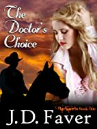 The Doctor's Choice ~ Badlands by J.D. Faver