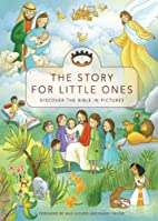 The Story for Little Ones: Bible Storybook…