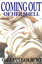 Coming Out of Her Shell by Gillian Colbert