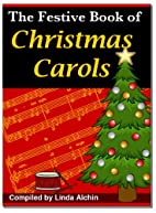 The Festive Book of Christmas Carols by…