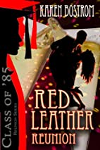 Red Leather Reunion (Class of 85) by Karen…
