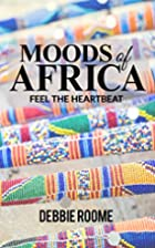 Moods of Africa by Debbie Roome