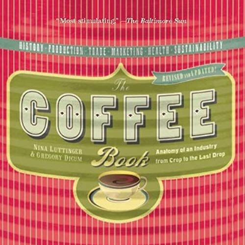 the-coffee-book-anatomy-of-an-industry-from-crop-to-the-last-drop-bazaar-book