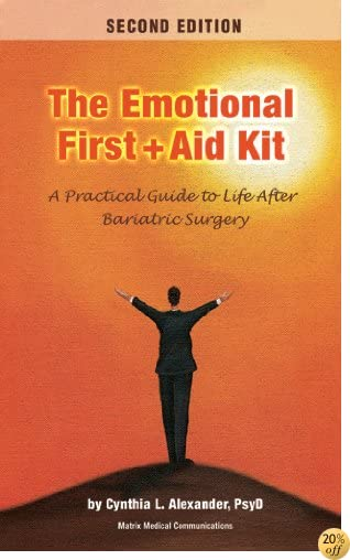 The Emotional First Aid Kit: A Practical Guide to Life After Bariatric Surgery, Second Edition