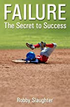 Failure: The Secret to Success by Robby…