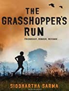 The Grasshopper's Run by Siddhartha…
