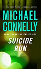 Suicide Run: Three Harry Bosch Stories by…