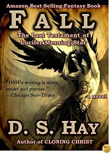 TFall: The Last Testament of Lucifer Morningstar (The Fallen Chronicles: Book One 1)