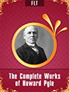 The Complete Works of Howard Pyle [New…