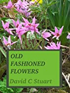 OLD FASHIONED FLOWERS by David Stuart