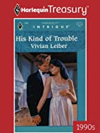 His Kind of Trouble by Vivian Leiber