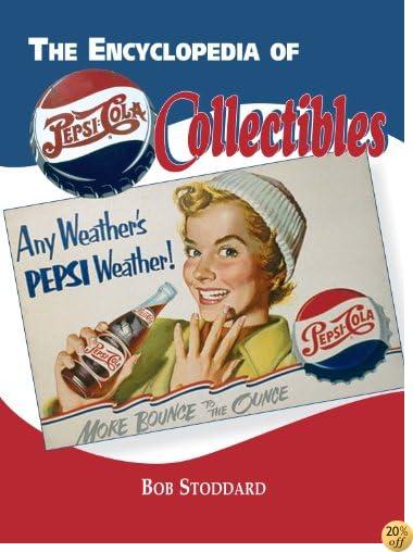 Encyclopedia of Pepsi-Cola Collectibles