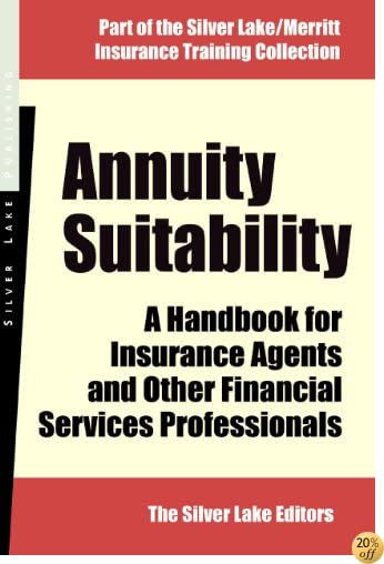 Annuity Suitability: A Handbook for Insurance Agents and Other Financial Services Professionals (Silver Lake/Merritt Insurance Training Collection)