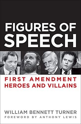 figures-of-speech-first-amendment-heroes-and-villains