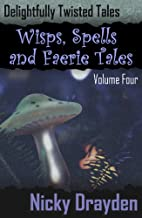 Delightfully Twisted Tales: Wisps, Spells…