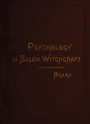 the-psychology-of-the-salem-witchcraft-excitement-of-1692-and-its-practical-application-to-our-own-time