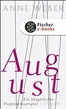 August: Ein bürgerliches Puppentrauerspiel…